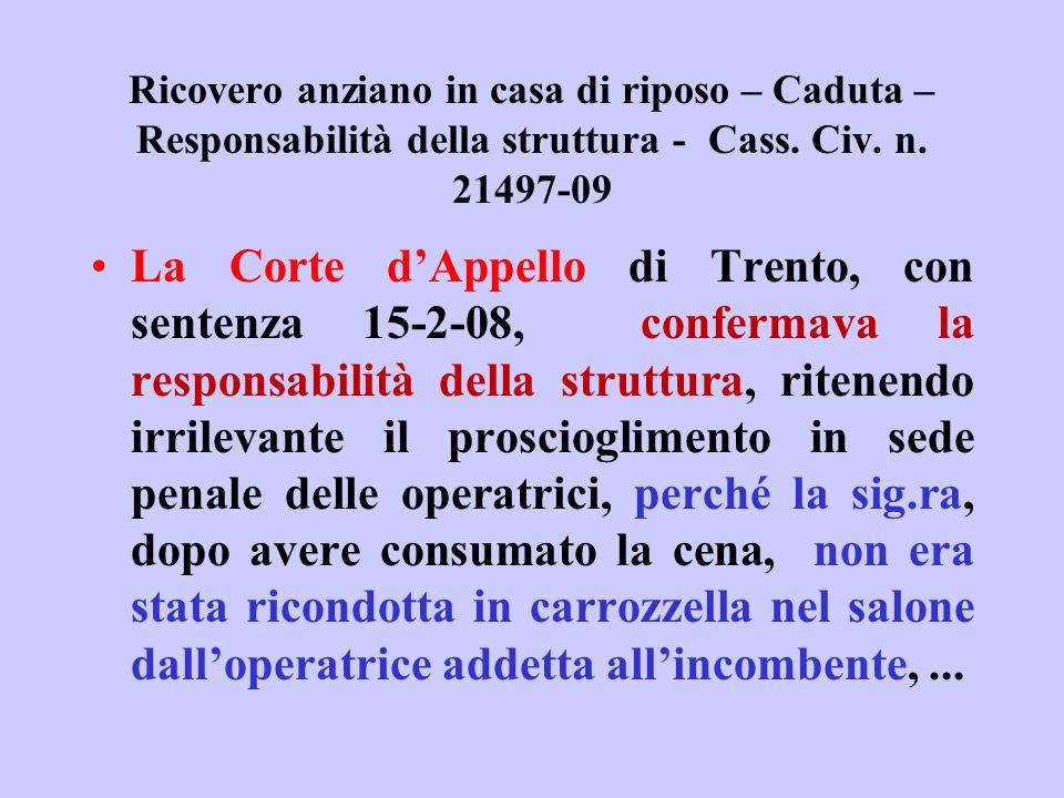 Ricovero anziano in casa di riposo – Caduta – Responsabilità della struttura - Cass. Civ. n. 21497-09