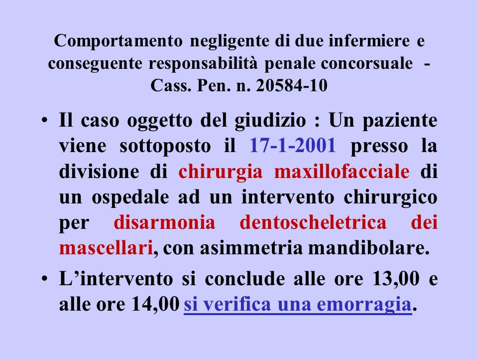 Comportamento negligente di due infermiere e conseguente responsabilità penale concorsuale - Cass. Pen. n. 20584-10