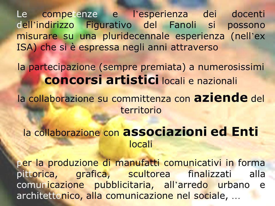 la collaborazione su committenza con aziende del territorio