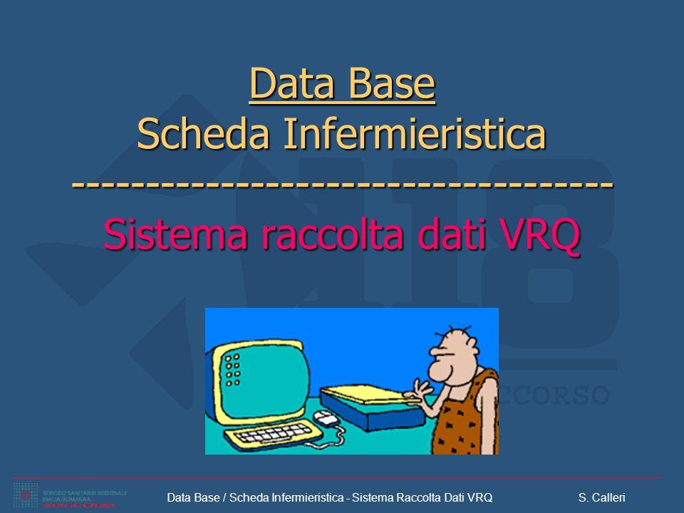 Data Base Scheda Infermieristica ------------------------------------ Sistema raccolta dati VRQ