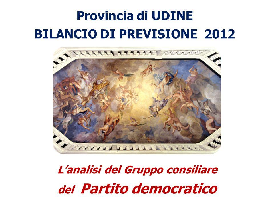 Provincia di UDINE BILANCIO DI PREVISIONE 2012