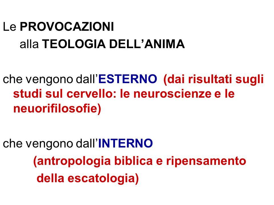 Le PROVOCAZIONI alla TEOLOGIA DELL'ANIMA. che vengono dall'ESTERNO (dai risultati sugli studi sul cervello: le neuroscienze e le neuorifilosofie)