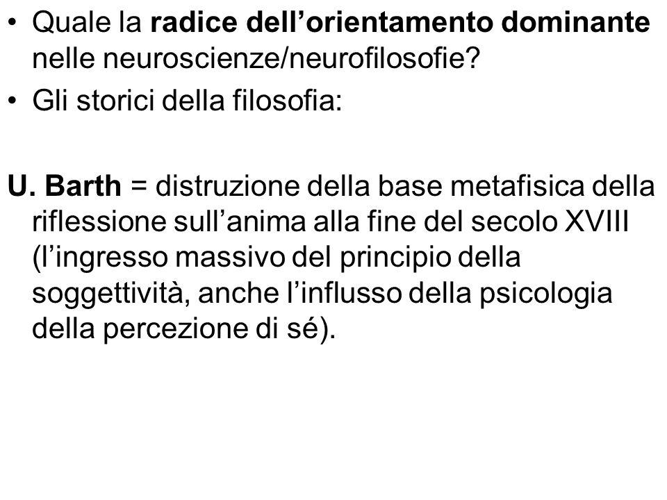 Quale la radice dell'orientamento dominante nelle neuroscienze/neurofilosofie
