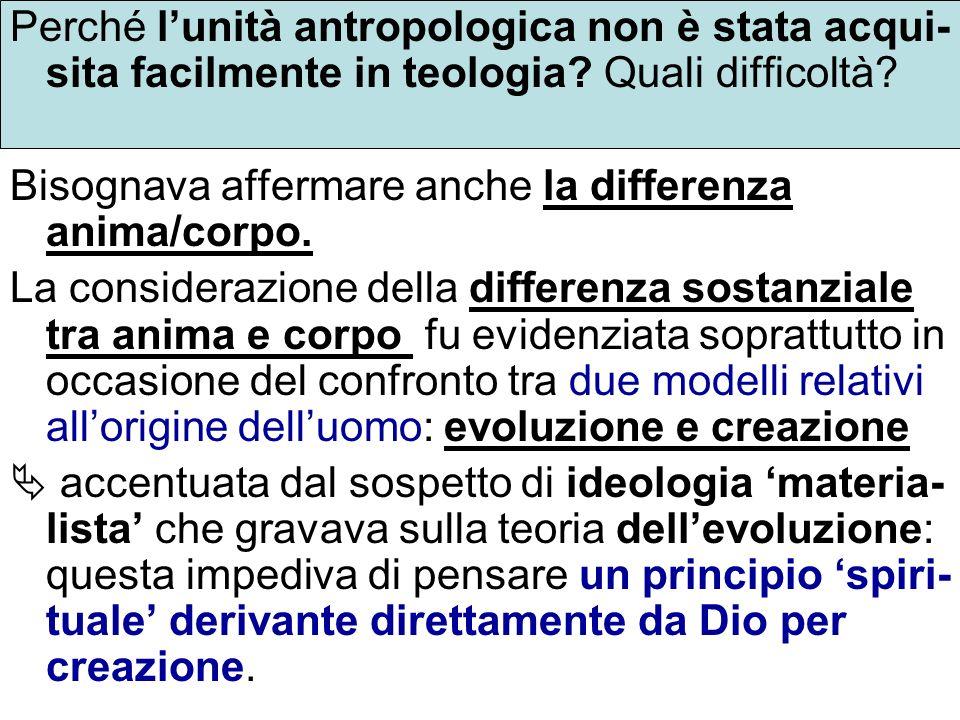 Perché l'unità antropologica non è stata acqui-sita facilmente in teologia Quali difficoltà