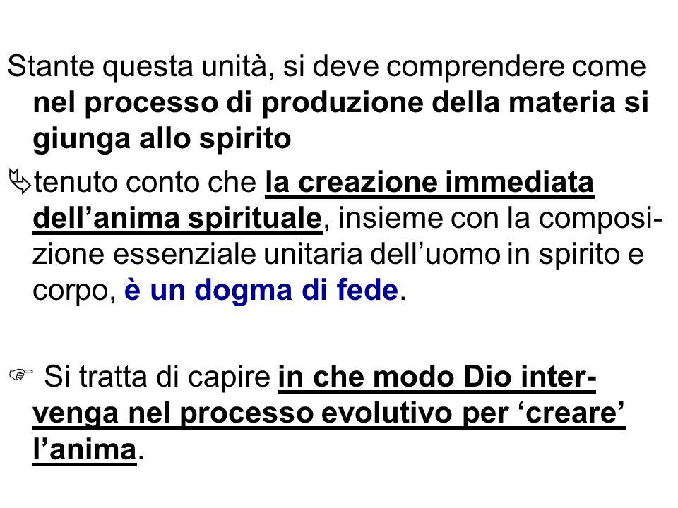 Stante questa unità, si deve comprendere come nel processo di produzione della materia si giunga allo spirito