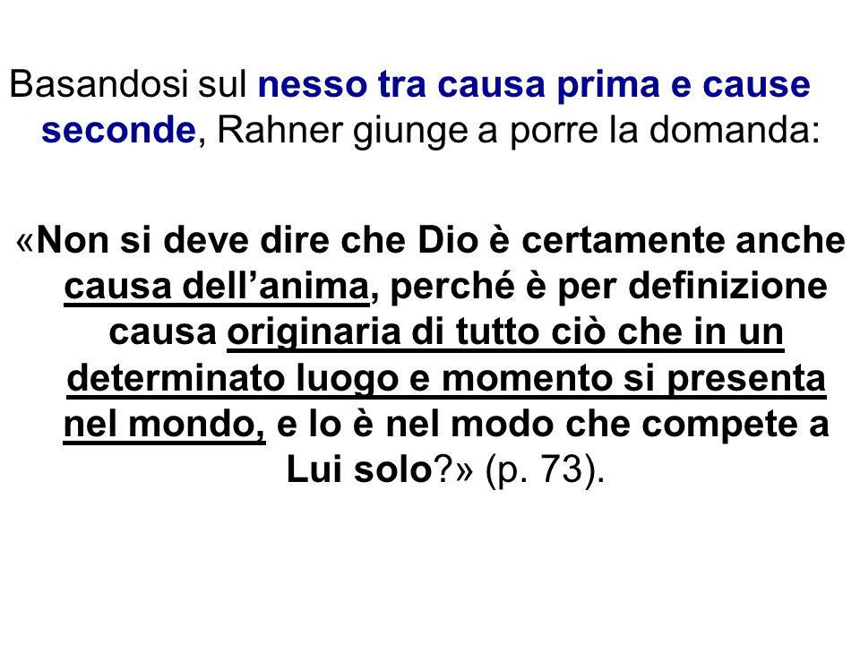Basandosi sul nesso tra causa prima e cause seconde, Rahner giunge a porre la domanda: