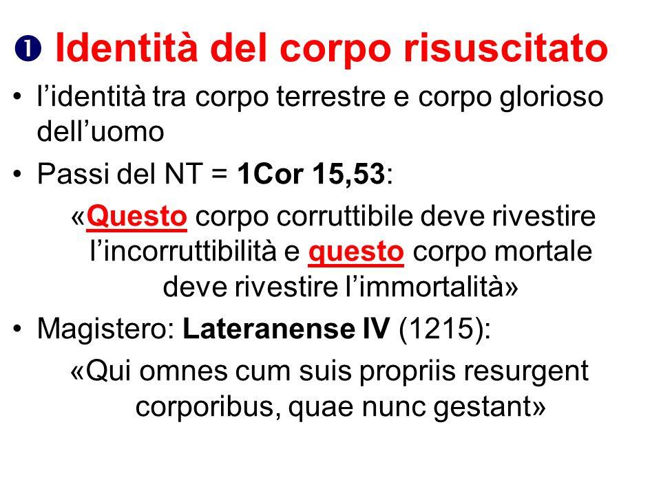 «Qui omnes cum suis propriis resurgent corporibus, quae nunc gestant»