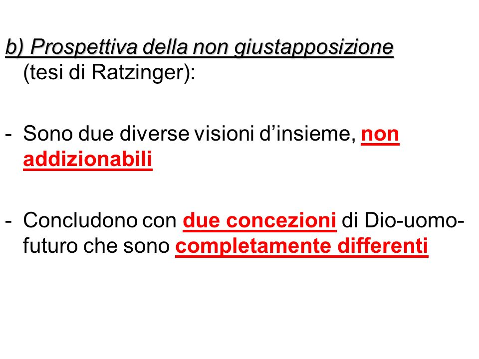b) Prospettiva della non giustapposizione (tesi di Ratzinger):