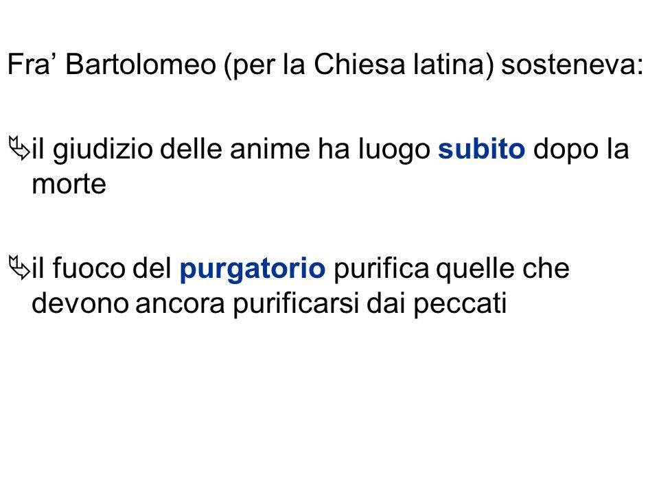 Fra' Bartolomeo (per la Chiesa latina) sosteneva: