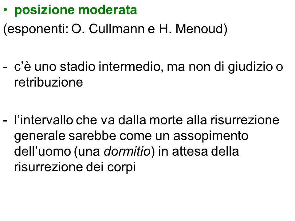 posizione moderata (esponenti: O. Cullmann e H. Menoud) c'è uno stadio intermedio, ma non di giudizio o retribuzione.