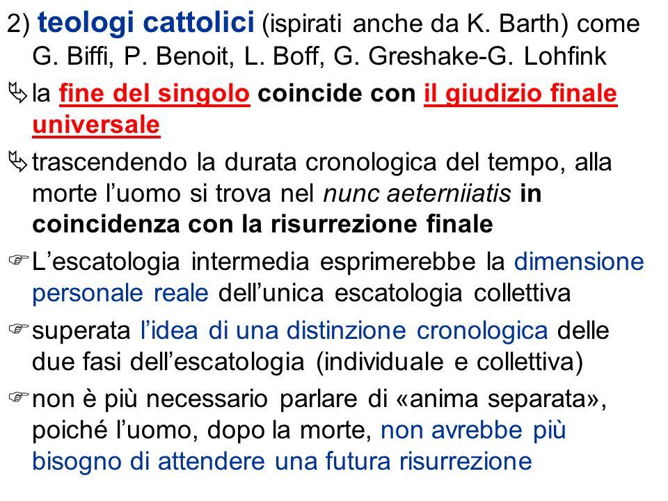 2) teologi cattolici (ispirati anche da K. Barth) come G. Biffi, P