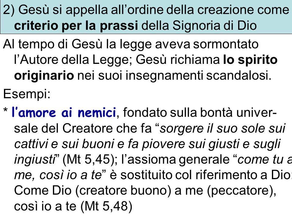 2) Gesù si appella all'ordine della creazione come criterio per la prassi della Signoria di Dio