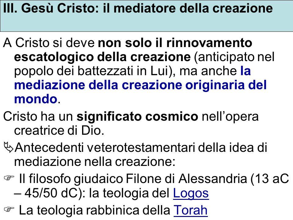III. Gesù Cristo: il mediatore della creazione
