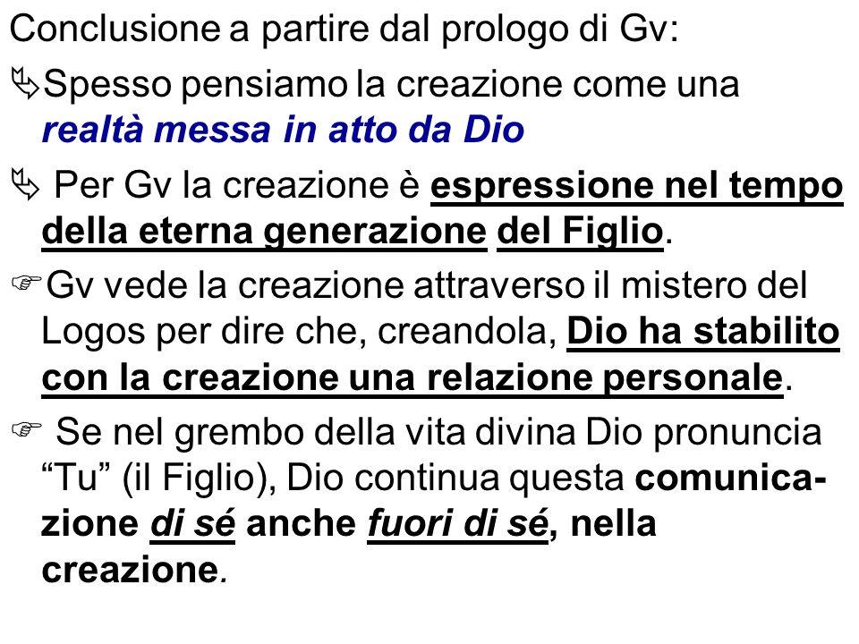Conclusione a partire dal prologo di Gv: