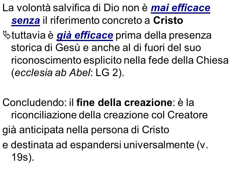 La volontà salvifica di Dio non è mai efficace senza il riferimento concreto a Cristo