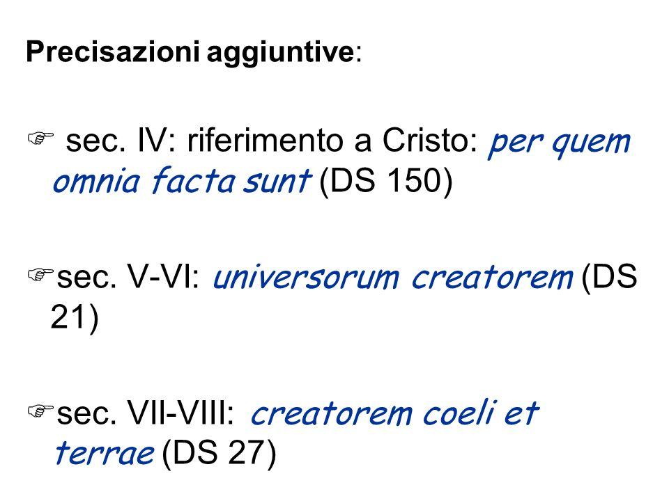 sec. IV: riferimento a Cristo: per quem omnia facta sunt (DS 150)