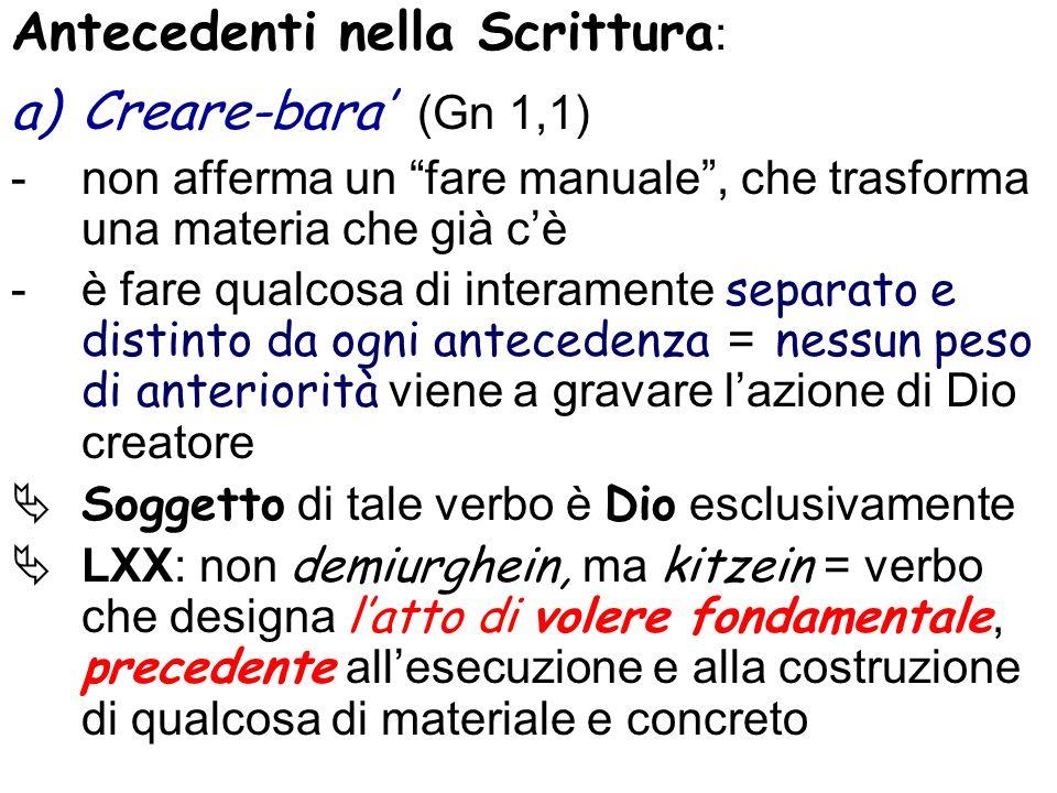 Antecedenti nella Scrittura: Creare-bara' (Gn 1,1)