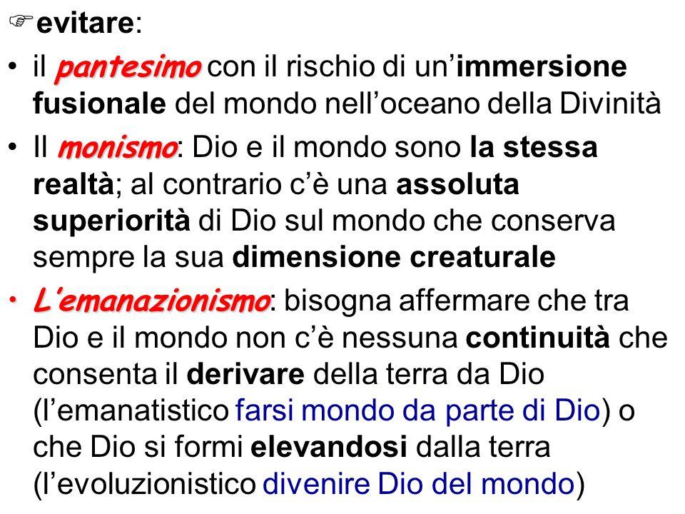 evitare: il pantesimo con il rischio di un'immersione fusionale del mondo nell'oceano della Divinità.