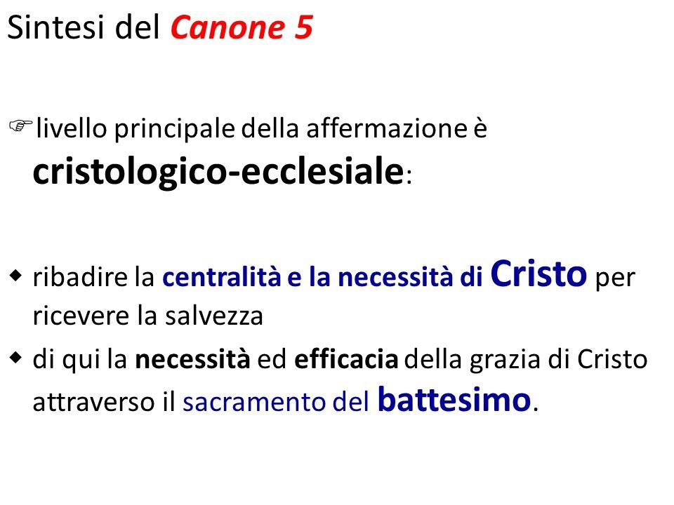 Sintesi del Canone 5 livello principale della affermazione è cristologico-ecclesiale: