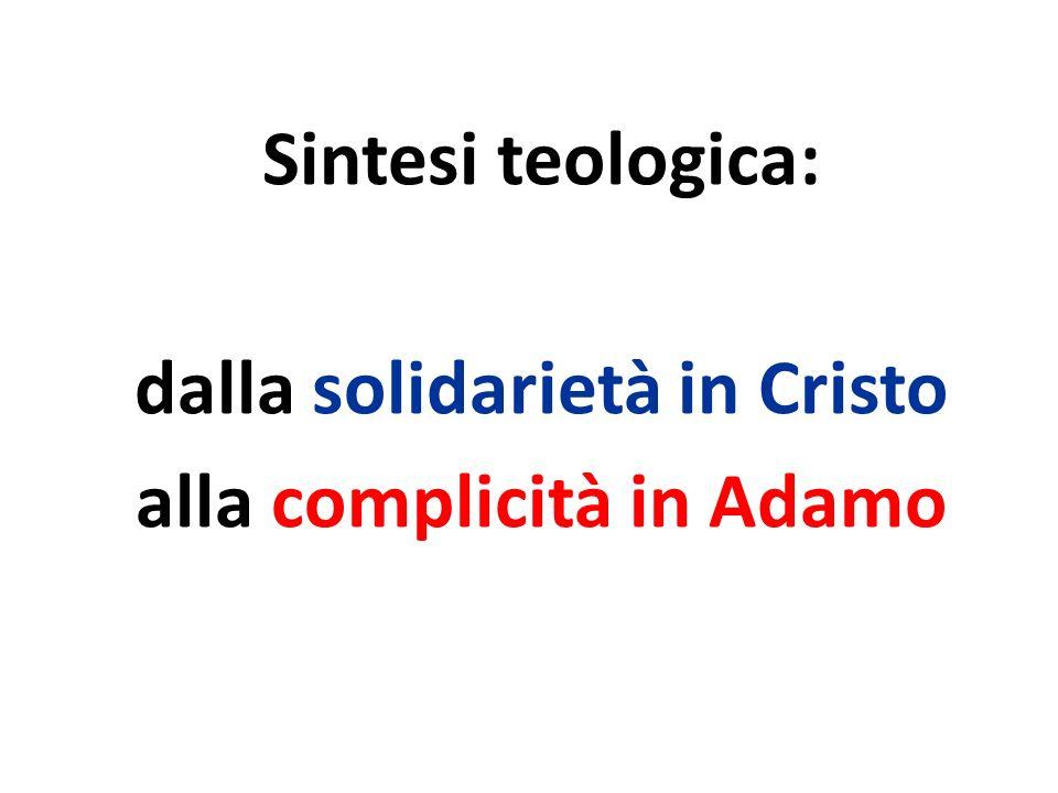 dalla solidarietà in Cristo alla complicità in Adamo