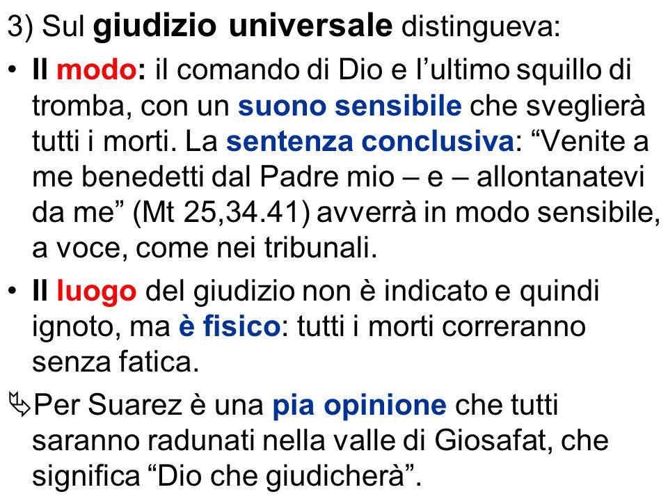 3) Sul giudizio universale distingueva: