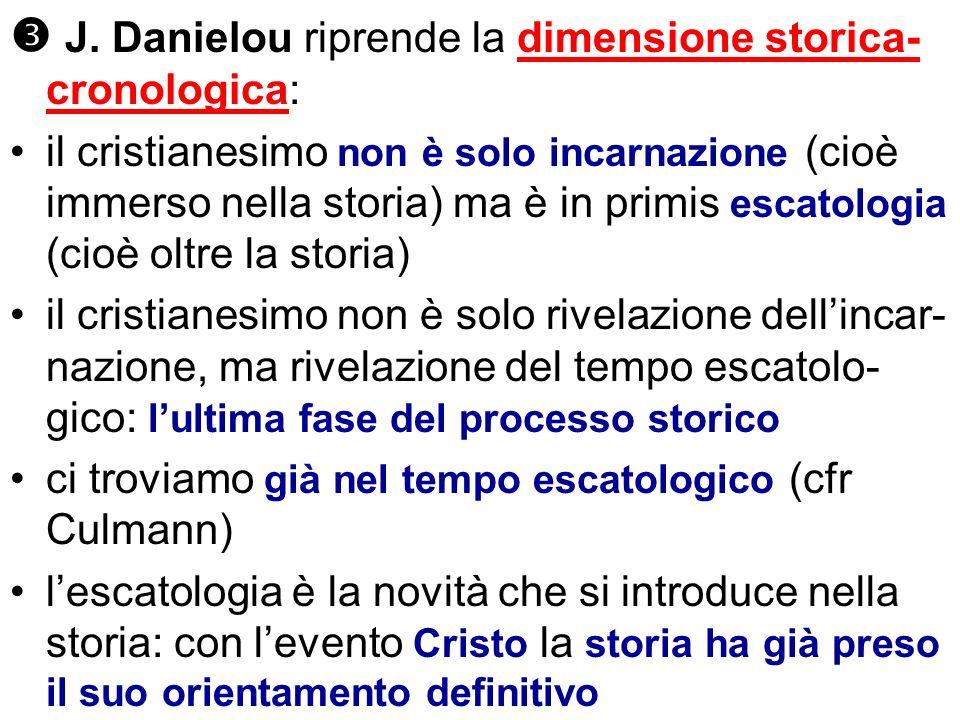 J. Danielou riprende la dimensione storica-cronologica: