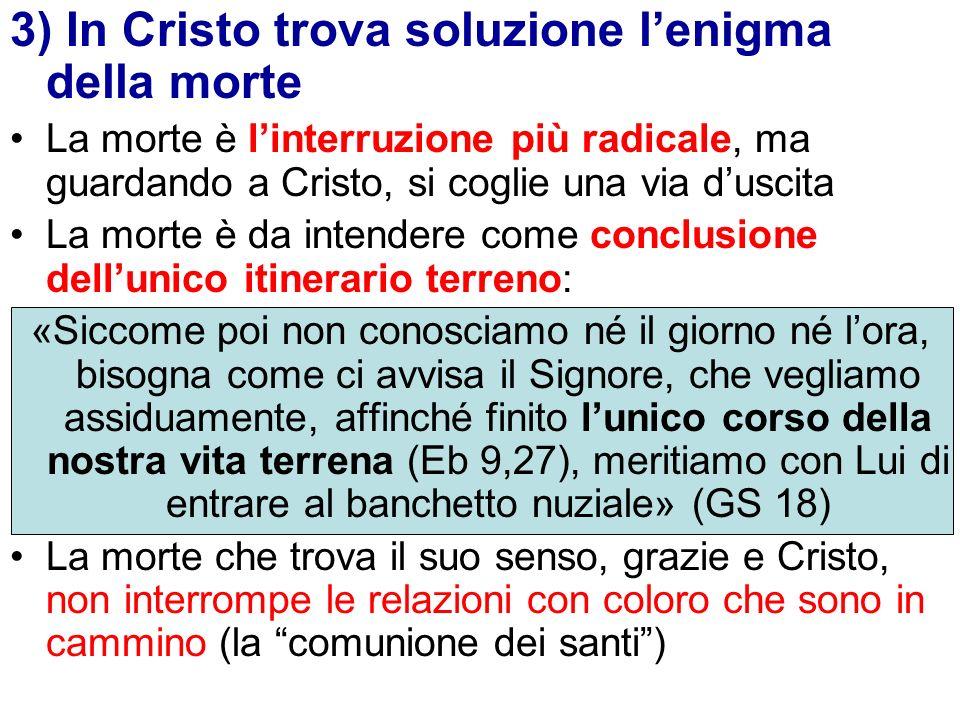 3) In Cristo trova soluzione l'enigma della morte