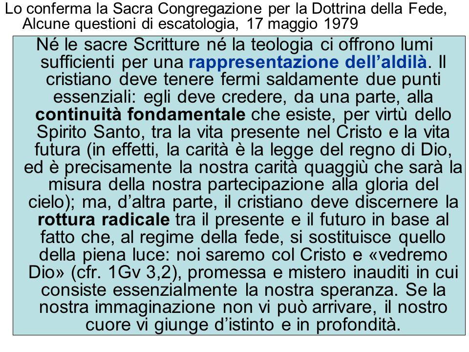 Lo conferma la Sacra Congregazione per la Dottrina della Fede, Alcune questioni di escatologia, 17 maggio 1979