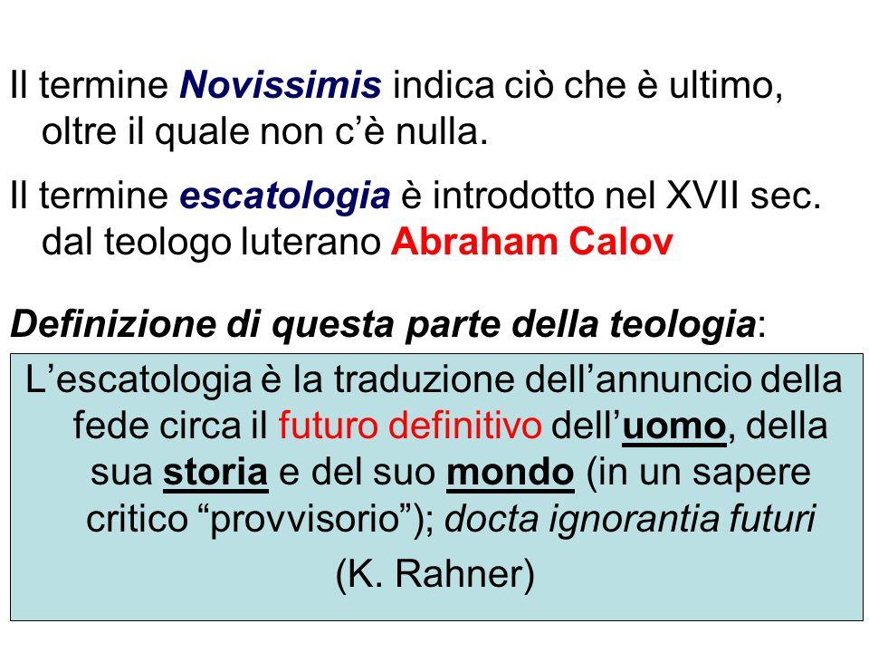 Il termine Novissimis indica ciò che è ultimo, oltre il quale non c'è nulla.