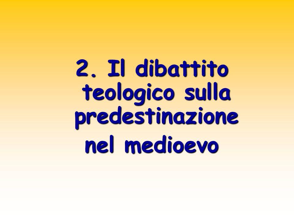 2. Il dibattito teologico sulla predestinazione