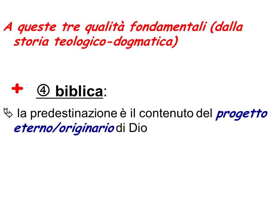 A queste tre qualità fondamentali (dalla storia teologico-dogmatica)