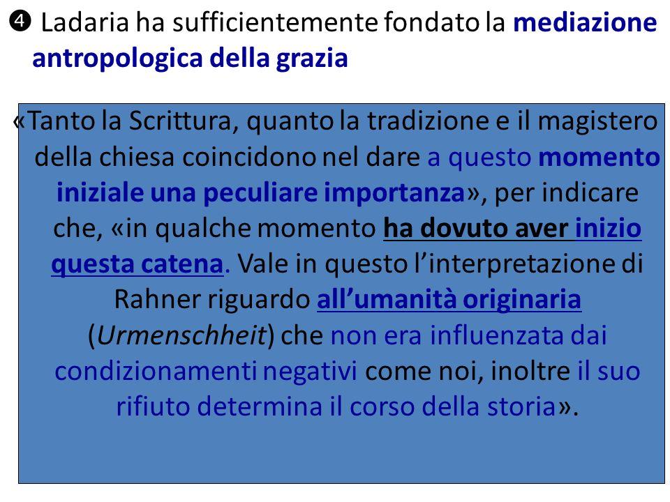  Ladaria ha sufficientemente fondato la mediazione antropologica della grazia