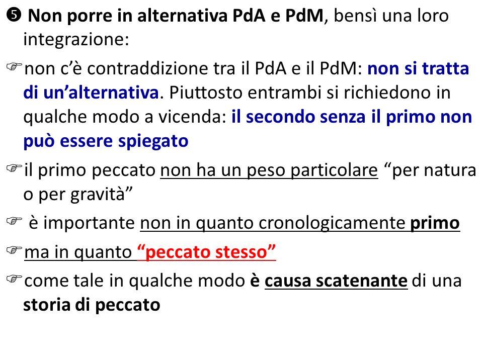  Non porre in alternativa PdA e PdM, bensì una loro integrazione: