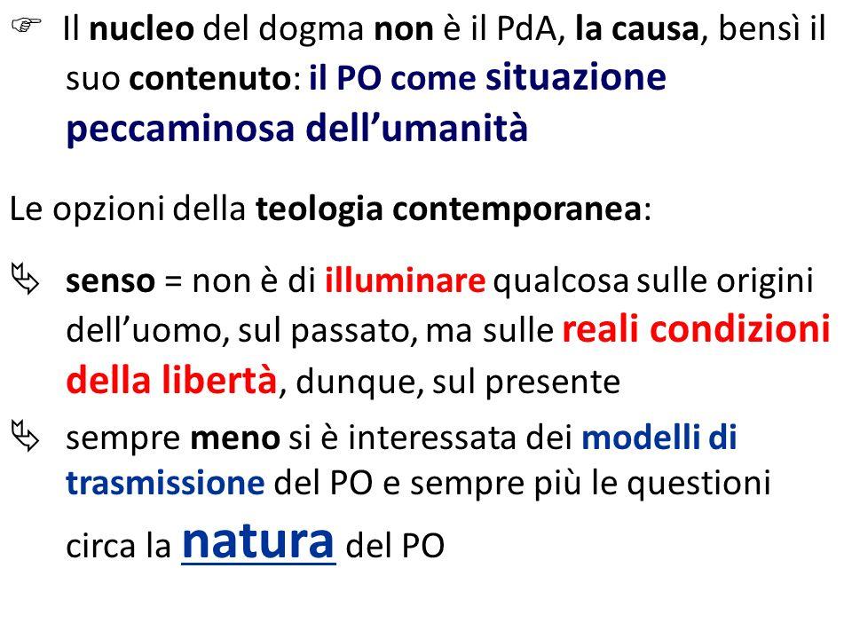  Il nucleo del dogma non è il PdA, la causa, bensì il suo contenuto: il PO come situazione peccaminosa dell'umanità