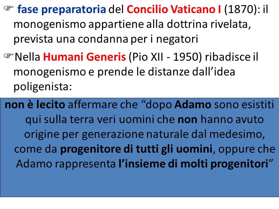 fase preparatoria del Concilio Vaticano I (1870): il monogenismo appartiene alla dottrina rivelata, prevista una condanna per i negatori
