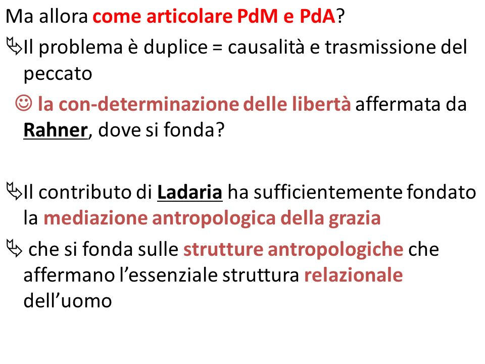 Ma allora come articolare PdM e PdA