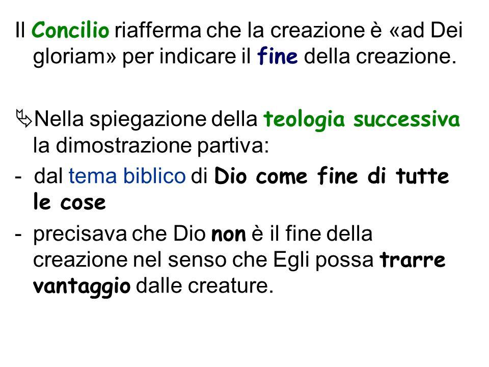 Il Concilio riafferma che la creazione è «ad Dei gloriam» per indicare il fine della creazione.