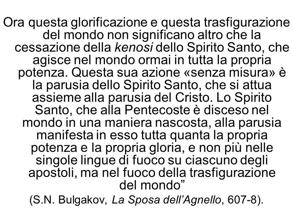 (S.N. Bulgakov, La Sposa dell'Agnello, 607-8).