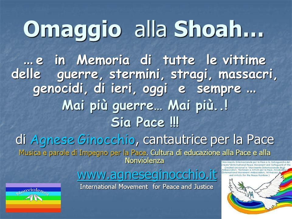 Omaggio alla Shoah… Mai più guerre… Mai più..! Sia Pace !!!
