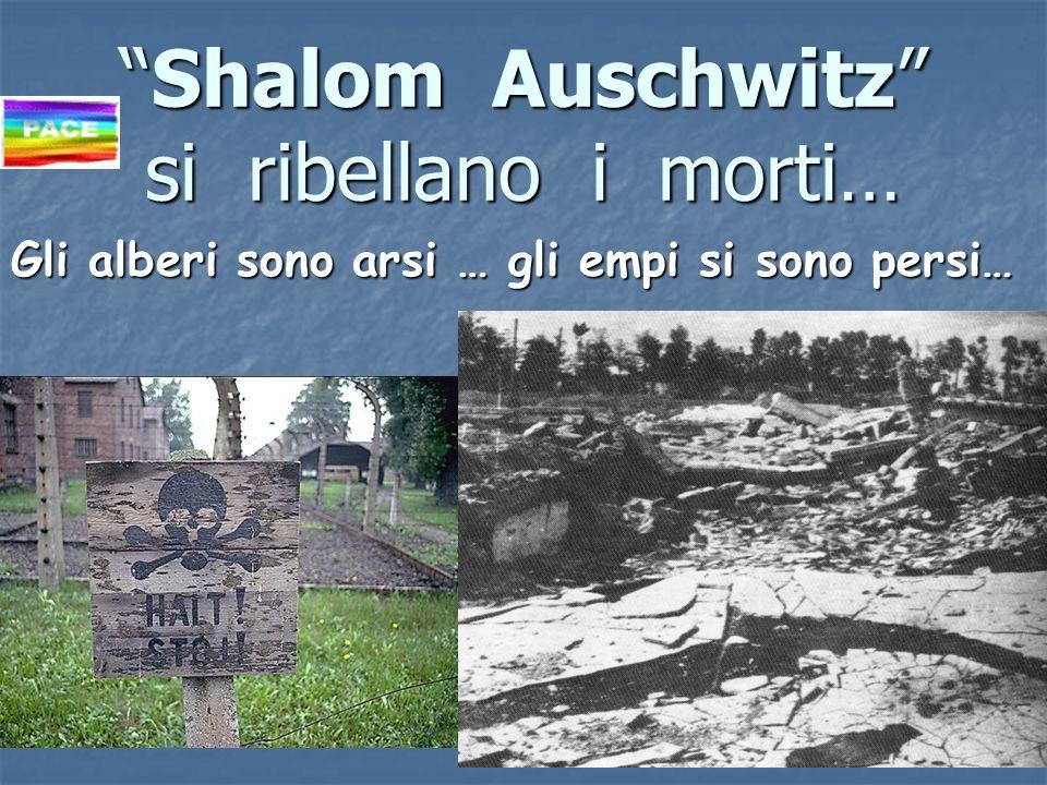 Shalom Auschwitz si ribellano i morti…