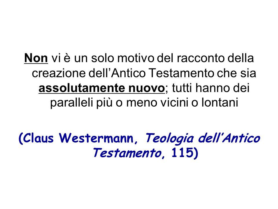 (Claus Westermann, Teologia dell'Antico Testamento, 115)