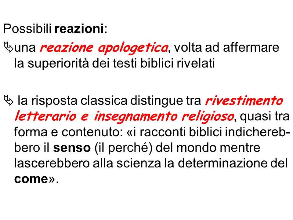 Possibili reazioni: una reazione apologetica, volta ad affermare la superiorità dei testi biblici rivelati.