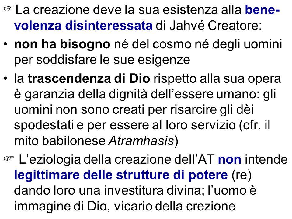 La creazione deve la sua esistenza alla bene-volenza disinteressata di Jahvé Creatore: