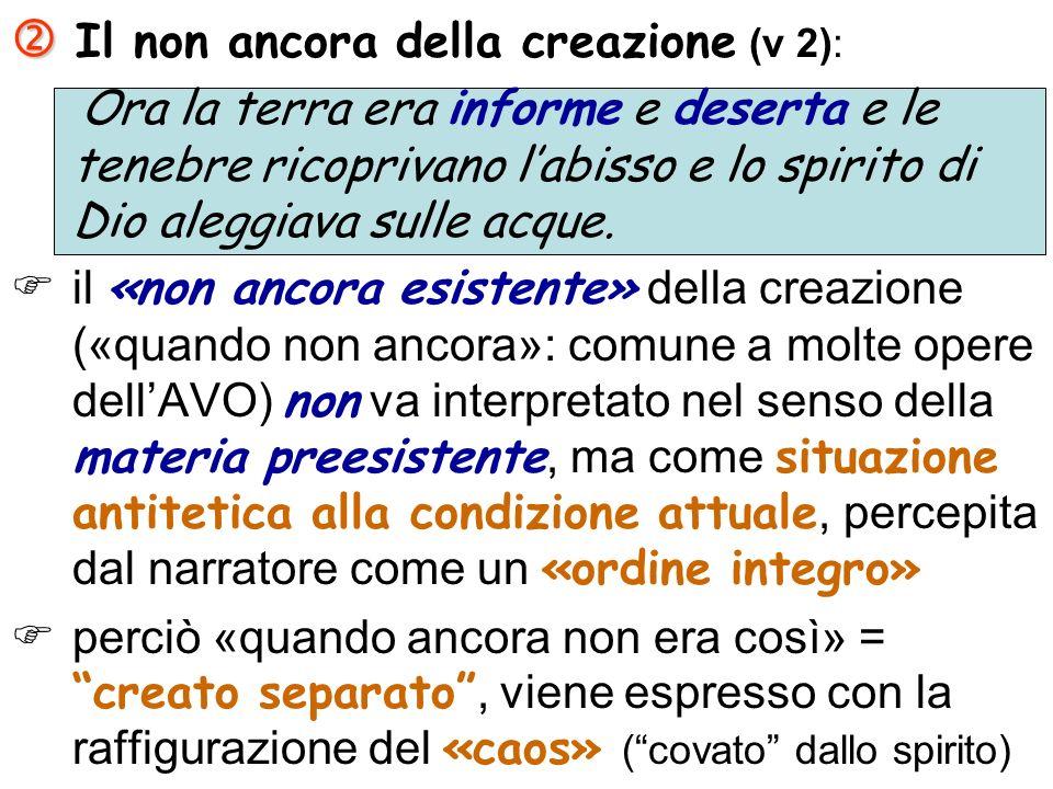 Il non ancora della creazione (v 2):
