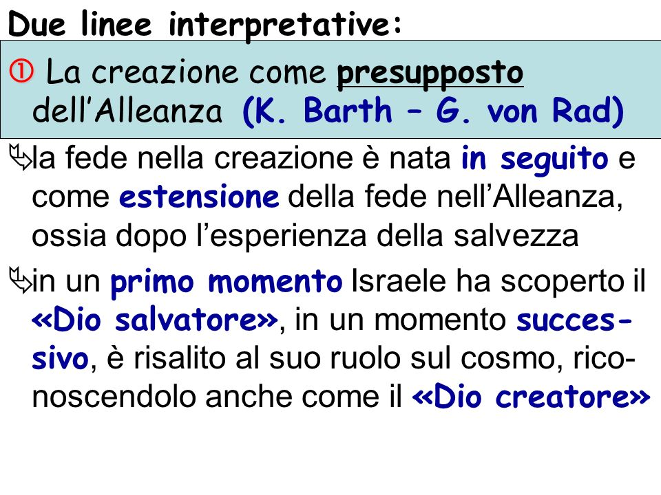Due linee interpretative: