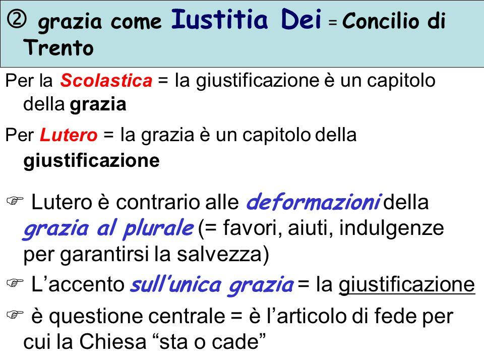  grazia come Iustitia Dei = Concilio di Trento