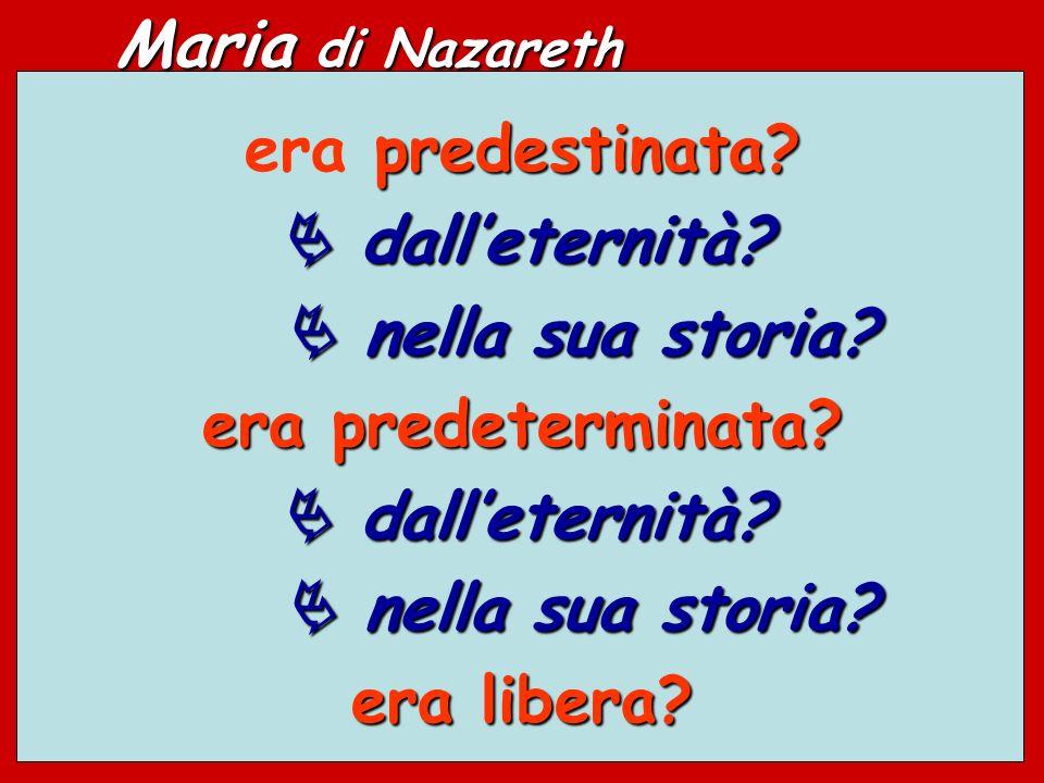 Maria di Nazareth era predestinata.  dall'eternità.