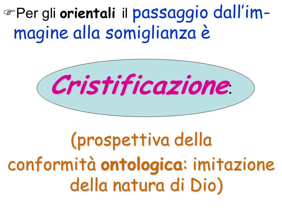 conformità ontologica: imitazione della natura di Dio)