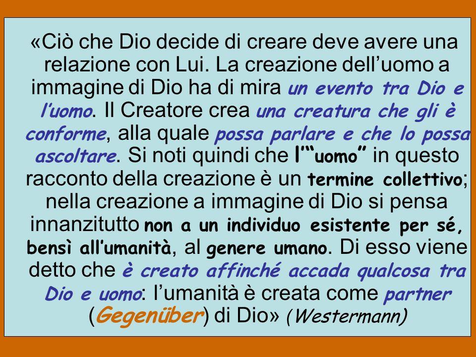 «Ciò che Dio decide di creare deve avere una relazione con Lui