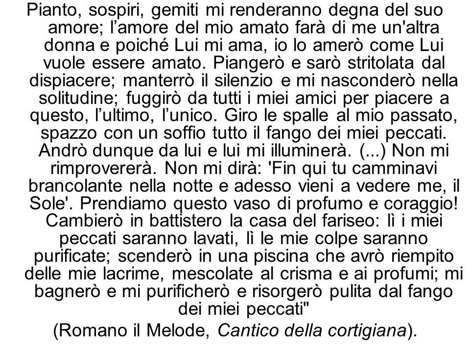 (Romano il Melode, Cantico della cortigiana).